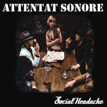 """GV 003 : ATTENTAT SONORE """"Social Headache"""" 10"""""""